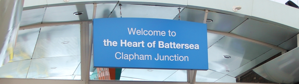 Welcome to the Heart of Battersea, Clapham Junction